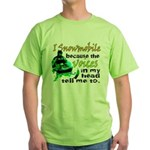 Voices in my head - snowmobile Green T-Shirt