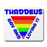 Thaddeus Gay Pride (#005) Mousepad