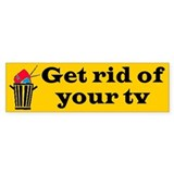 GET RID OF TV Bumper Bumper Sticker