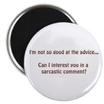 not so good at the advice.... Magnet