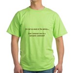 not so good at the advice.... Green T-Shirt
