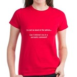 not so good at the advice.... Women's Dark T-Shirt