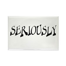 Seriously (b) Rectangle Magnet (100 pack)