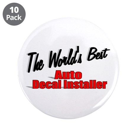 """The World's Best Auto Decal Installer"" 3.5"" Butto"
