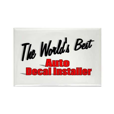"""The World's Best Auto Decal Installer"" Rectangle"
