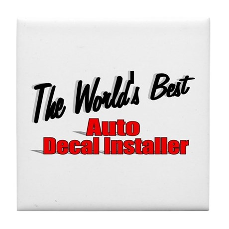 """The World's Best Auto Decal Installer"" Tile Coast"