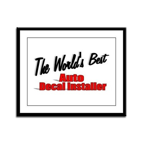 """The World's Best Auto Decal Installer"" Framed Pan"