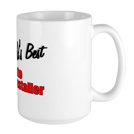 """The World's Best Auto Decal Installer"" Large Mug"