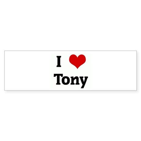 I Love Tony Bumper Sticker