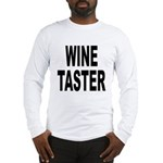 Wine Taster (Front) Long Sleeve T-Shirt