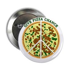 "Give Pizza Chance 2.25"" Button"