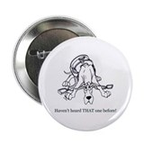 "C Great Dane Haven't Heard 2.25"" Button (10 pack)"