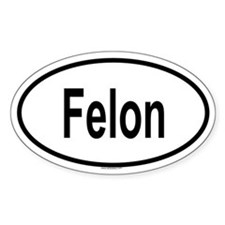 FELON Oval Decal