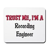 Trust Me I'm a Recording Engineer Mousepad