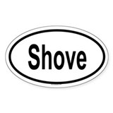 SHOVE Oval Decal