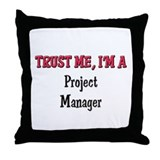 Trust Me I'm a Project Manager Throw Pillow