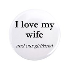 "Wife/our girlfriend 3.5"" Button (100 pack)"