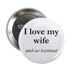 "Wife/our boyfriend 2.25"" Button"
