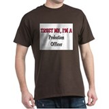 Trust Me I'm a Probation Officer T-Shirt