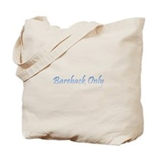 Bareback Only Tote Bag
