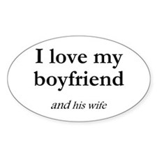 Boyfriend/his wife Oval Decal