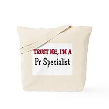 Trust Me I'm a Pr Specialist Tote Bag