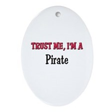 Trust Me I'm a Pirate Oval Ornament