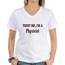 Trust Me I'm a Physicist Shirt