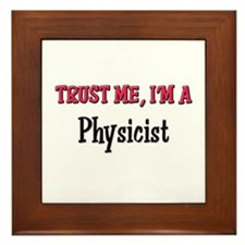 Trust Me I'm a Physicist Framed Tile