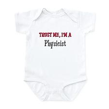 Trust Me I'm a Physicist Infant Bodysuit