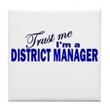 Trust Me I'm a District Manag Tile Coaster