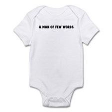 A man of few words Infant Bodysuit