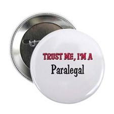 "Trust Me I'm a Paralegal 2.25"" Button"