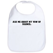 Ask me about my vow of silenc Bib