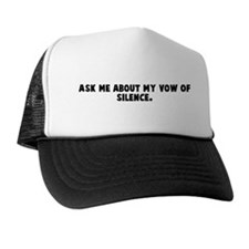 Ask me about my vow of silenc Trucker Hat