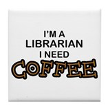 Librarian Need Coffee Tile Coaster