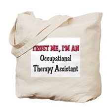 Trust Me I'm an Occupational Therapy Assistant Tot