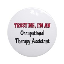 Trust Me I'm an Occupational Therapy Assistant Orn