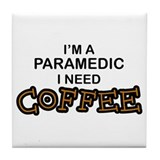 Paramedic Need Coffe Tile Coaster