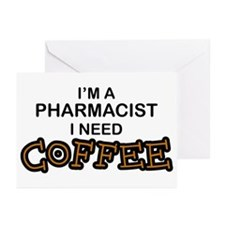 Pharmacist Need Coffee Greeting Cards (Pk of 10)
