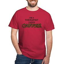 Therapist Need Coffee T-Shirt