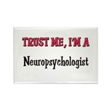 Trust Me I'm a Neuropsychologist Rectangle Magnet