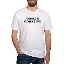 ARNOLD is NUMERO UNO Shirt