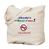 Nobodys the boss of me Tote Bag