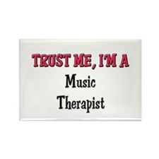 Trust Me I'm a Music Therapist Rectangle Magnet