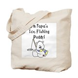 Papa's Ice Fishing Buddy Tote Bag
