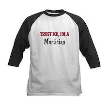 Trust Me I'm a Mortician Tee