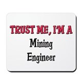Trust Me I'm a Mining Engineer Mousepad