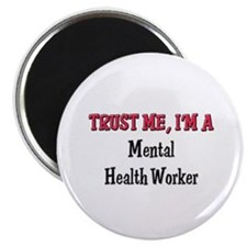 "Trust Me I'm a Mental Health Worker 2.25"" Magnet ("