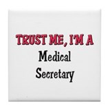 Trust Me I'm a Medical Secretary Tile Coaster